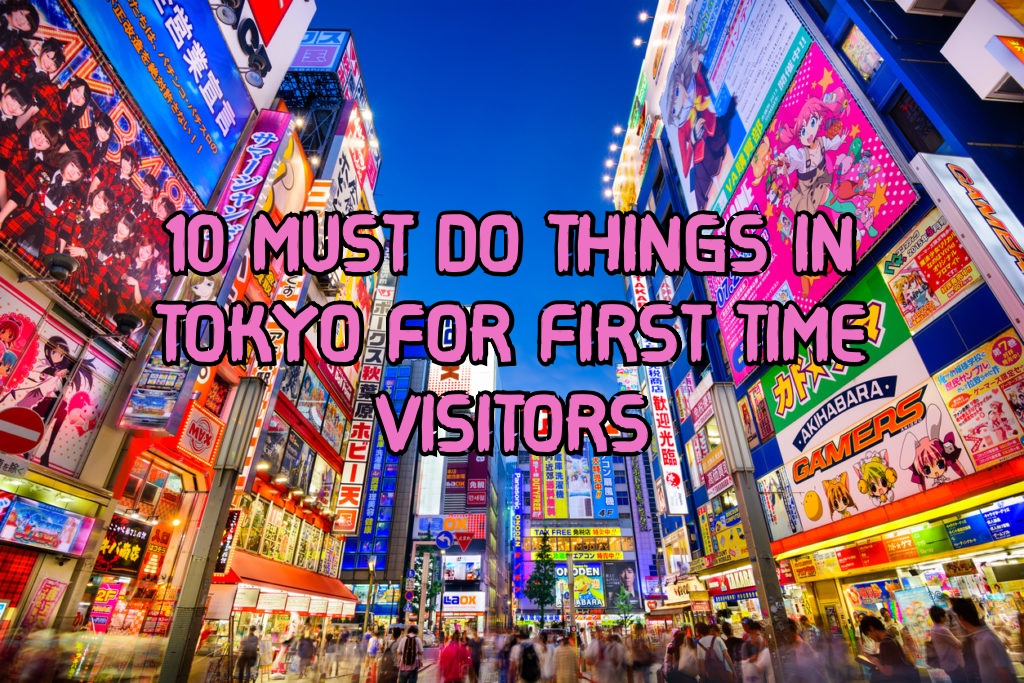 10 Must Do Things in Tokyo For First Time Visitors