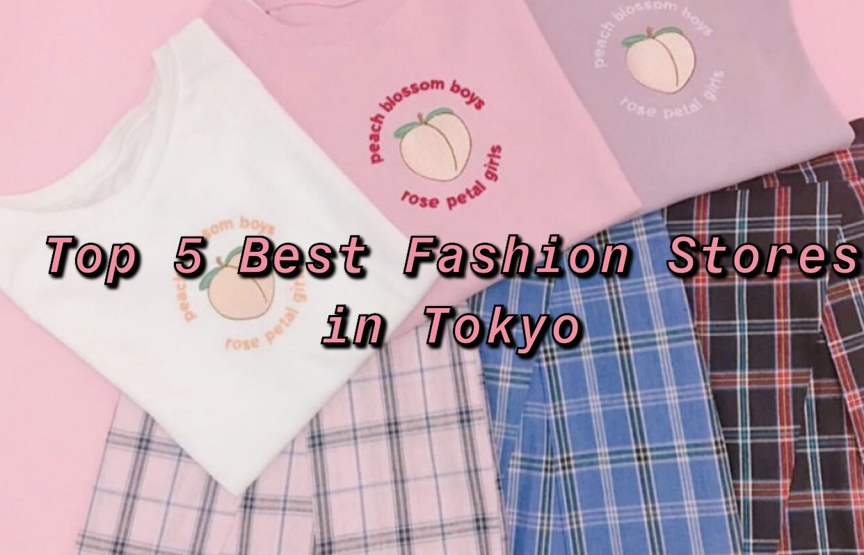 Top 5 Fashion Stores in Tokyo