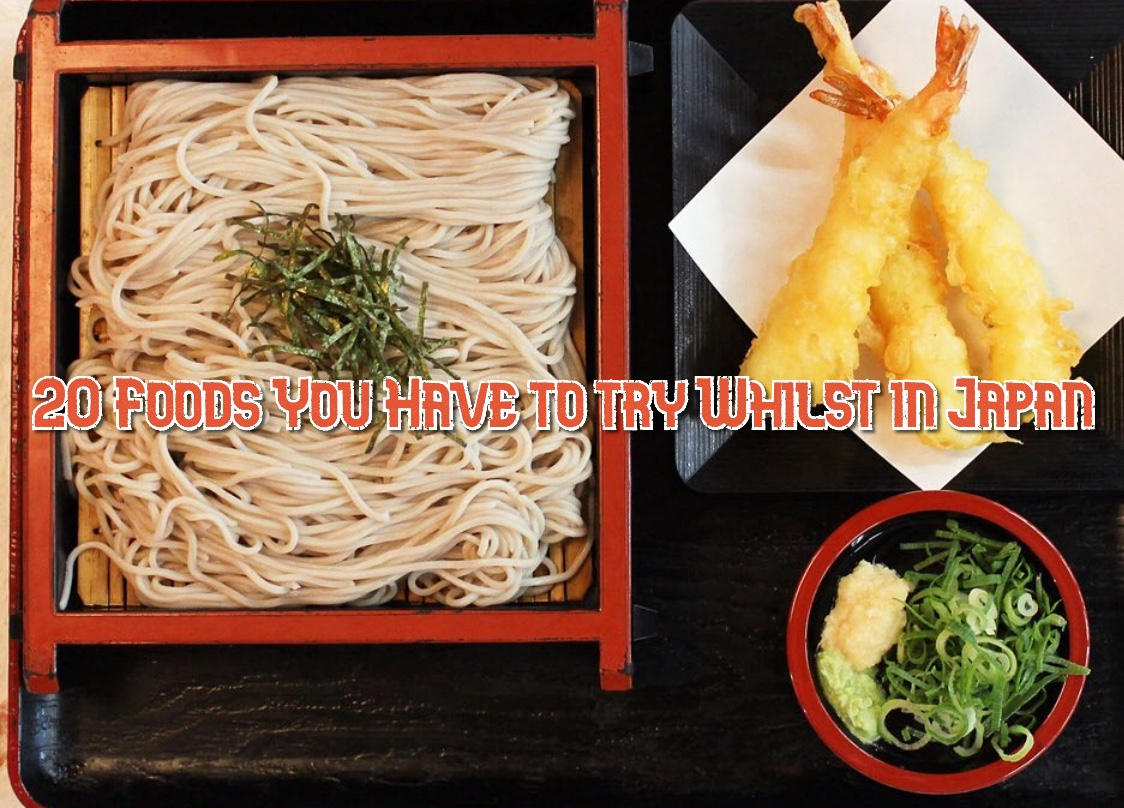 20 Japanese Foods You Have to Try While in Japan