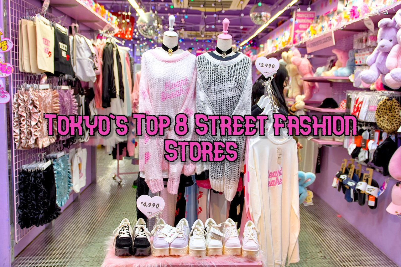 Top 8 Street Fashion Stores in Tokyo